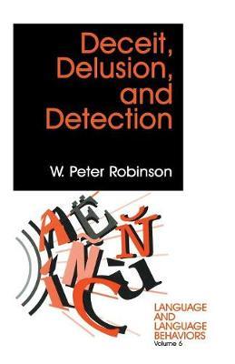 Deceit, Delusion, and Detection - Language and Language Behavior (Paperback)