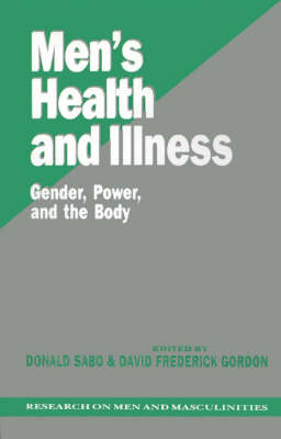 Men's Health and Illness: Gender, Power, and the Body - Sage Series on Men and Masculinity (Paperback)
