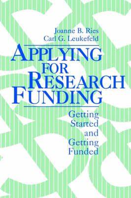 Applying for Research Funding: Getting Started and Getting Funded (Paperback)