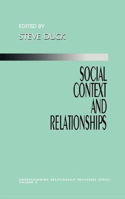 Social Context and Relationships - Understanding Relationship Processes series (Hardback)