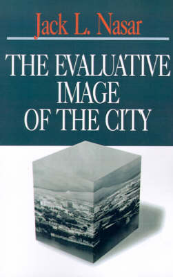 The Evaluative Image of the City (Paperback)
