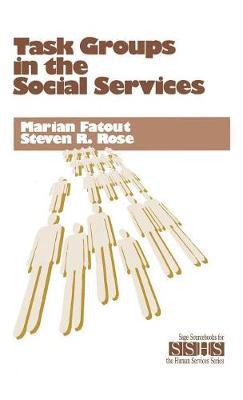 Task Groups in the Social Services - SAGE Sourcebooks for the Human Services (Hardback)