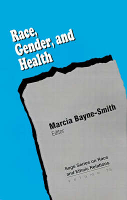 Race, Gender and Health - SAGE Series on Race and Ethnic Relations (Paperback)
