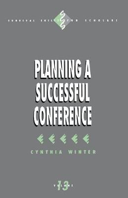 Planning a Successful Conference - Survival Skills for Scholars (Paperback)