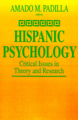 Hispanic Psychology: Critical Issues in Theory and Research (Paperback)