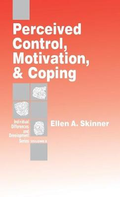 Perceived Control, Motivation, & Coping - Individual Differences and Development (Hardback)