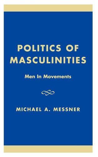 Politics of Masculinities: Men in Movements - Gender Lens (Hardback)