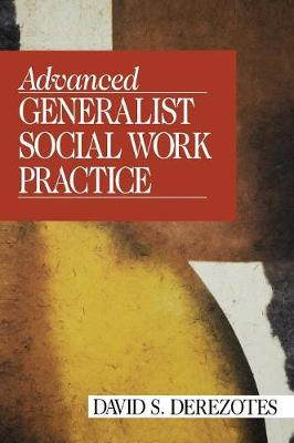 Advanced Generalist Social Work Practice (Hardback)