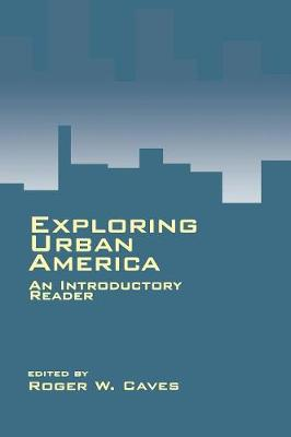 Exploring Urban America: An Introductory Reader (Hardback)