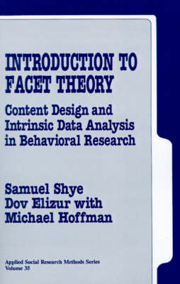 Introduction to Facet Theory: Content Design and Intrinsic Data Analysis in Behavioral Research - Applied Social Research Methods (Paperback)