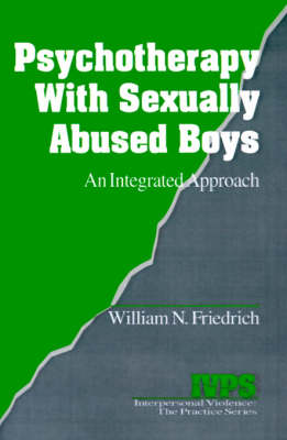 Psychotherapy with Sexually Abused Boys: An Integrated Approach - Interpersonal Violence: The Practice Series (Paperback)