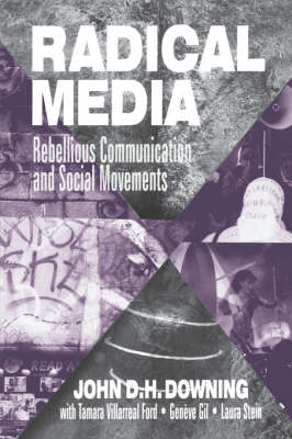 Radical Media: Rebellious Communication and Social Movements (Paperback)
