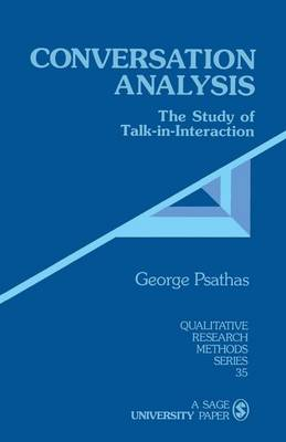 Conversation Analysis: The Study of Talk-in-Interaction - Qualitative Research Methods (Paperback)