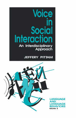 Voice in Social Interaction: An Interdisciplinary Approach - Language and Language Behavior (Hardback)