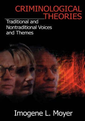 Criminological Theories: Traditional and Non-Traditional Voices and Themes (Paperback)