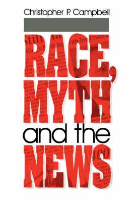 Race, Myth and the News (Paperback)
