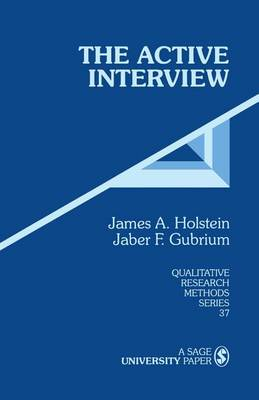 The Active Interview - Qualitative Research Methods (Paperback)