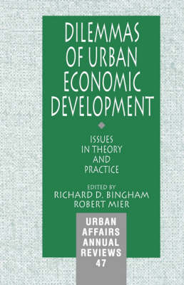 Dilemmas of Urban Economic Development: Issues in Theory and Practice - Urban Affairs Annual Reviews (Paperback)