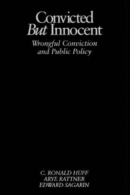 Convicted but Innocent: Wrongful Conviction and Public Policy (Paperback)