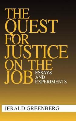 The Quest for Justice on the Job: Essays and Experiments (Hardback)
