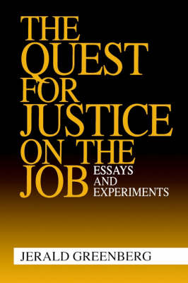 The Quest for Justice on the Job: Essays and Experiments (Paperback)