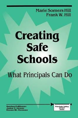 Creating Safe Schools: What Principals Can Do - Principals Taking Action (Paperback)