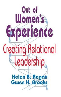 Out of Women's Experience: Creating Relational Leadership (Hardback)