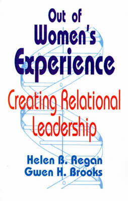 Out of Women's Experience: Creating Relational Leadership (Paperback)
