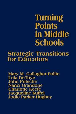 Turning Points in Middle Schools: Strategic Transitions for Educators (Paperback)
