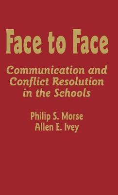 Face to Face: Communication and Conflict Resolution in the Schools (Hardback)