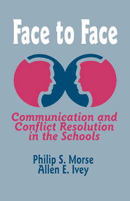 Face to Face: Communication and Conflict Resolution in the Schools (Paperback)