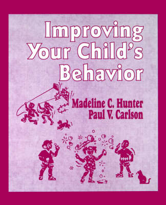 Improving Your Child's Behavior - Madeline Hunter Collection Series (Paperback)