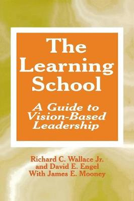 The Learning School: A Guide to Vision-Based Leadership (Paperback)