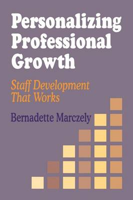 Personalizing Professional Growth: Staff Development That Works (Paperback)