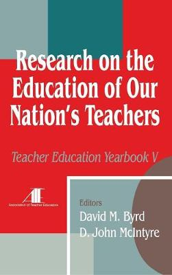 Research on the Education of Our Nation's Teachers: Teacher Education Yearbook V - Teacher Education (Hardback)