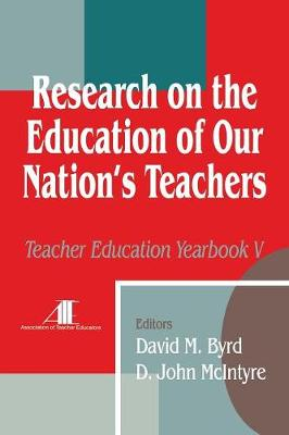 Research on the Education of Our Nation's Teachers: Teacher Education Yearbook V - Teacher Education (Paperback)