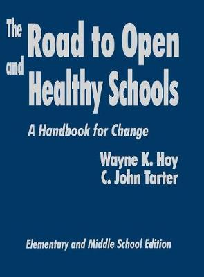 The Road to Open and Healthy Schools: A Handbook for Change, Elementary and Middle School Edition (Hardback)