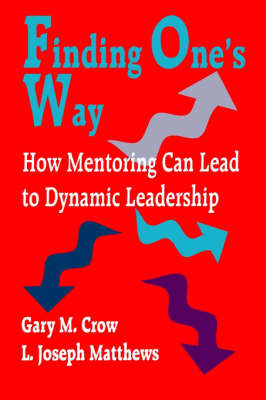 Finding One's Way: How Mentoring Can Lead to Dynamic Leadership (Paperback)