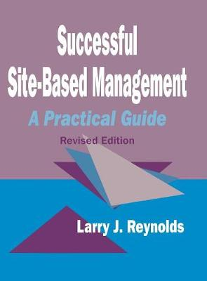 Successful Site-Based Management: A Practical Guide (Hardback)