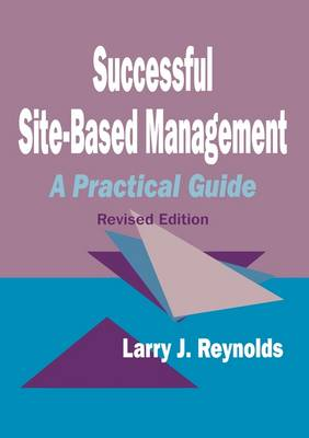 Successful Site-Based Management: A Practical Guide (Paperback)