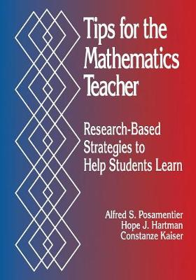 Tips for the Mathematics Teacher: Research-Based Strategies to Help Students Learn (Paperback)
