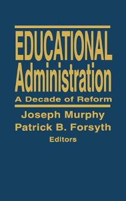 Educational Administration: A Decade of Reform (Hardback)