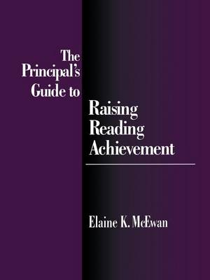 The Principal's Guide to Raising Reading Achievement (Paperback)