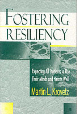 Fostering Resiliency: Expecting All Students to Use Their Minds and Hearts Well (Hardback)