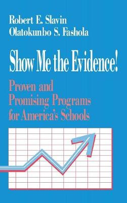 Show Me the Evidence!: Proven and Promising Programs for America's Schools (Hardback)