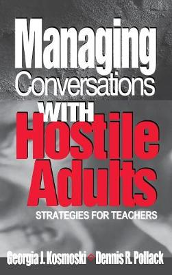 Managing Conversations With Hostile Adults: Strategies for Teachers (Hardback)