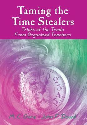 Taming the Time Stealers: Tricks of the Trade From Organized Teachers (Paperback)
