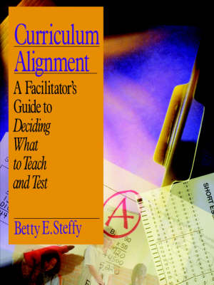 Curriculum Alignment A Facilitator s Guide to Deciding What to Teach and Test (Paperback)