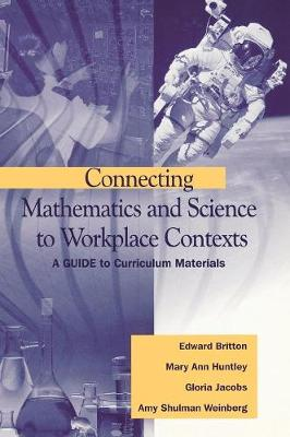 Connecting Mathematics and Science to Workplace Contexts: A Guide to Curriculum Materials (Hardback)