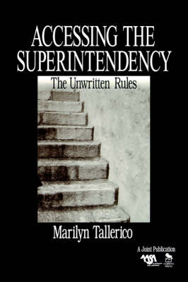 Accessing the Superintendency: The Unwritten Rules (Paperback)